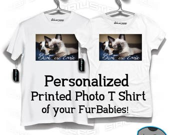 Personalized Custom Photo Directly Printed on T Shirt - Fur Babies Pets - Avail. in Unisex/His/Her - Keep Sake Love All Animals SIRIUSTEES