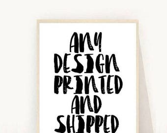 Any Design Printed & Shipped