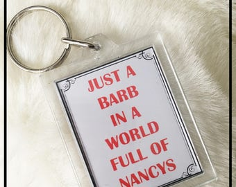 Stranger things Just a barb in a world full of Nancys double sided keyring keychain