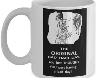 "Humorous Coffee Mug ""Original Bad Hair Day"" / Coffee Cup/ Medusa/Gag Gift/ White Elephant Gift/ Vintage Image Inspired"