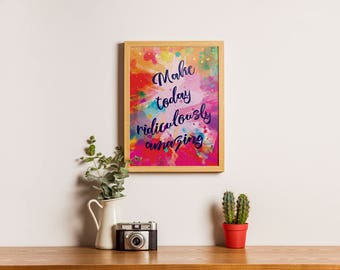 Make Today Ridiculously Amazing Inspirational Quote Wall Art Print // Teen Girl Room Wall Art // Teen Girls Bedroom Decor // Room Decor