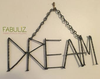 Rustic Welded Scrap Metal Hanging Dream Sign