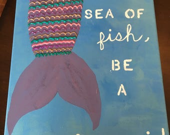 In a sea of fish, be a mermaid