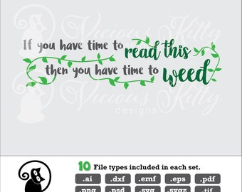 Wide Garden sign svg, Time to Weed, garden saying, vines svg, ai dxf emf eps pdf png psd svg svgz tif files for cricut, silhouette, brother