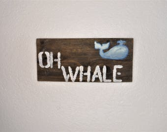Oh Whale Barnwood Sign
