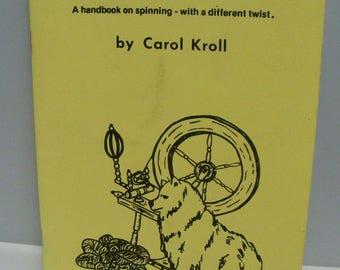 Putting on the Dog, Carol, Kroll, instruction book, guide to making yarn, spinning dog, spinning, yarn, fiber,Threadsthrutime,