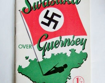 Swastika Over Guernsey - 1955 Vintage Book about the Nazi Occupation of the Channel Islands in World War II
