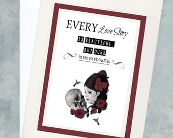 """Quote Greeting Card - """"Every love story is beautiful. But ours is my favourite"""""""