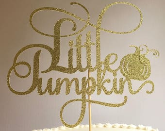 Little Pumpkin Turning One| Pumpkin Cake Topper| Baby Shower| Halloween Topper| First Birthday| Little Pumpkin Decorations| Sprinkle Decor