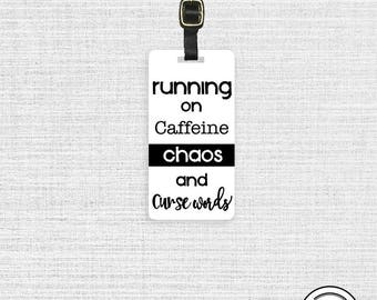 Luggage Tag Running on Caffeine Chaos Curse Words Metal Luggage Tag  With Custom Info On Back,  Single Tag