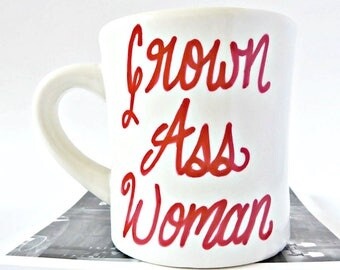Grown Ass Woman, Funny Coffee Mugs for Women, Funny Best Friend Gifts, hand lettered, for her, diner mug, womens, ceramic, personalized