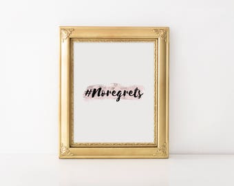 No Regrets -Wall Art, Art Print, Inspirational quote, Leadership, Intention, Affirmation, Printable, Art Quote, Typography Print,