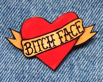 BITCH FACE tattoo heart pin badge