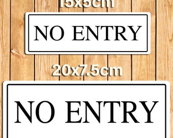 No Entry White Metal Sign Plaque. 2 Size Options