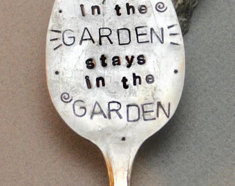 What happens in the Garden Stays in the Garden hand stamped Spoon Garden Art // Rustic Flower Pot Stake