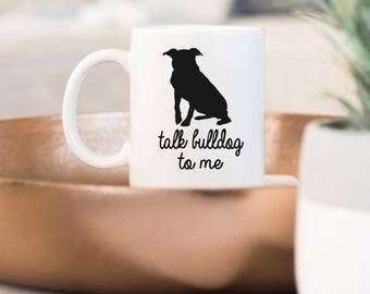 American Bulldog Mom Mug | Funny Pet Gift | Talk Bulldog to Me Coffee Mug | Dog Lover Gifts | Dog Mug | Gift for Mom | American Bulldog Gift