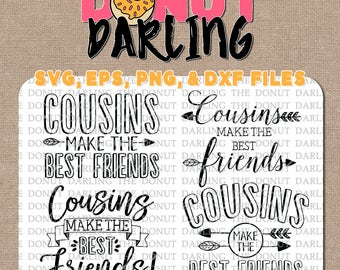 Instant Download: Cousins make the best friends svg, eps, dxf, jpg, png Cutting File, Silhouette, Cricut, Cut File, Cousins SVG, Family