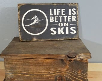 Life is Better on Skis, hand painted, distressed, wooden sign.