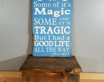 "Jimmy Buffett - He Went to Paris - ""Some of it's magic, Some of it's Tragic"" - Hand Painted Rustic Wooden Sign"