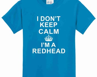 I Don't Keep Calm I'm A Redhead - Youth 50/50 Cotton/Poly T-Shirt