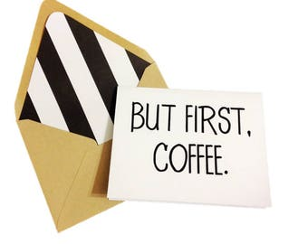 But First Coffee Card // Coffee Lover Card // Coffee Greeting Card // Funny Cards // Funny Greeting // Blank Greeting Card // Lined Envelope