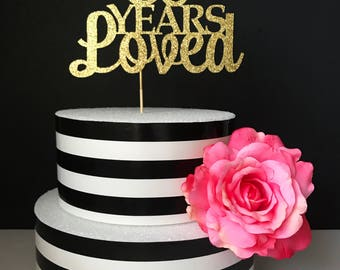 80th birthday Cake Topper, 80 years loved birthday cake topper, anniversary cake topper, any number birthday cake topper