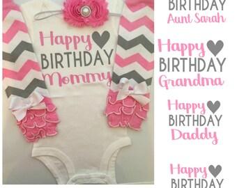 Baby Girl outfit -Happy Birthday Daddy shirt -Happy Birthday Mommy shirt- Baby girl clothes- Happy Birthday Grandma - CHOOSE ONE-custom