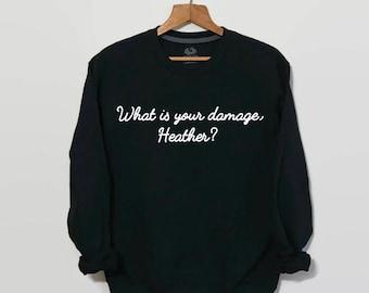 What Is Your Damage Heather, Heathers, Heathers Movie, 80s Movies, Winona Ryder, Movie Quote, Eighties Movie, Tumblr Sweatshirts, Unisex