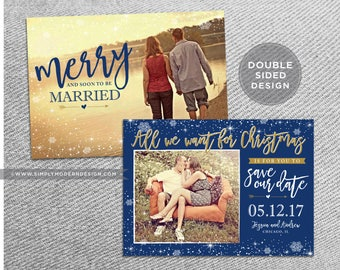 merry and soon to be married, save our date, all we want for christmas, wedding, save our date, holiday card, PRINTABLE or PRINTED CARDS