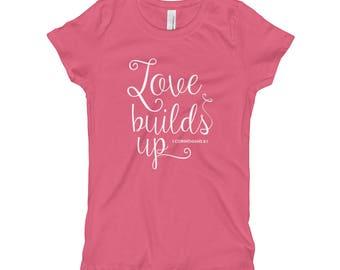 Love Builds Up 1st Corinthians 8:1  Girl's T-Shirt Christian Shirt