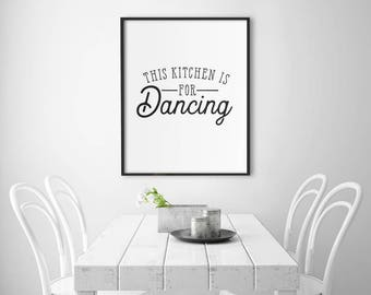 Kitchen Art, PRINTABLE Art, Kitchen Print, Wall Decor, Black and White, Housewarming, Gift For Her, This Kitchen Is For Dancing - SKU:2548