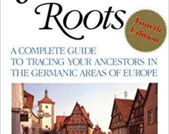 In Search of Your German Roots by Angus Baxter, copyright 1991
