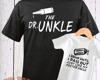 Drunk Uncle Shirt And Baby Combo, Drunkle, I Drink Until I Pass Out Like My Uncle, Bodysuit Shirt, Adult Shirt, Toddler Tee, Toddler Shirt