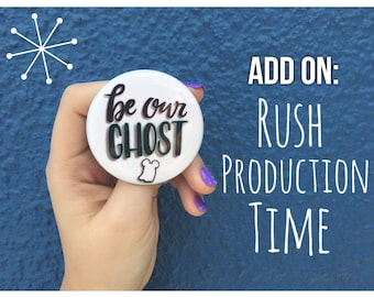 BeOurGhost ADD-ON: Rush Production Time