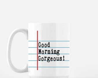 Notebook Paper Graphic© Ceramic Mug. Good Morning Gorgeous..  Back to school fun! Unique teacher and student gift.