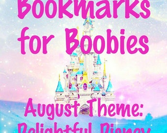 """Delightful Disney - August """"Bookmarks for Boobies"""" - NO COUPON CODES"""