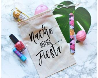 Nacho Average Fiesta, Bachelorette Party Favor, Bachelorette Party Favor Bag, Bachelorette Party Gift, Gift Bag, Fiesta Bachelorette Party