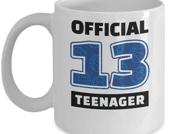 Official Teenager Birthday - Coffee Mug for Boy - Thirteen 13th Birthday Gift  White Ceramic 11 oz and 15 oz