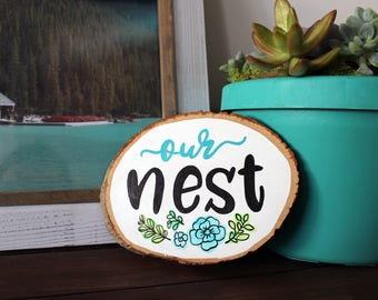 Our Nest Sign - Housewarming Gift - Basswood - Wood Slice - Rustic Wood Sign - Home Decor - Gift Under 30 - 6.75 x 4.75