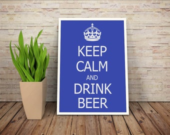 Custom Keep Calm And Drink Beer Poster Design Print Sign