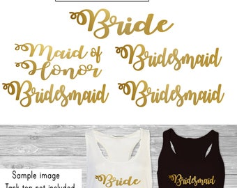 Set 5 Iron on,1  Bride,1- Maid of Honor, 3- Bridesmaid iron on, DIY Bachelorette Party iron on for T shirt, Tank Top (#WM)