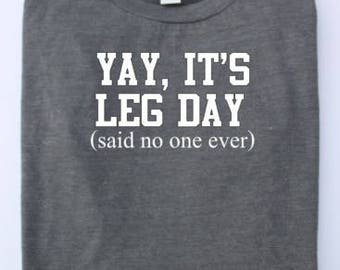 work out humor, exercise shirt, leg day, gym humor,  Exercise tshirt, Graphic Tee, Workout Shirt, Gym Tee,
