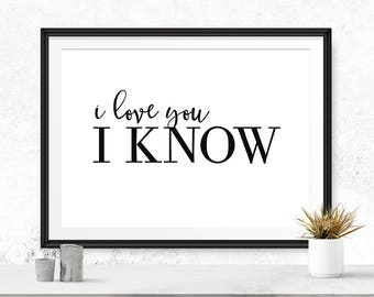 I love you i know print, Star wars wedding gift, Engagement sign, His and hers, Galactic wall art, Carrie Fisher quote, Wedding decor