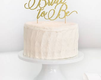 SALE - Bride To Be Cake Topper, Bridal Shower Cake Topper, Gold Bride To Be, Bachelorette Party Cake Topper, Bridal Shower Decor