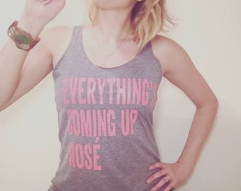 Everything's Coming Up Rosé! Tank Top