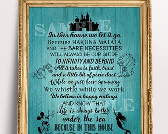 Disney House Rules, In this House we Do Disney, Faith Trust and Pixie Dust, Just Keep Swimming, Let it Go, Under the Sea, Bare Necessities