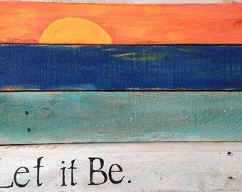 Let it Be handmade sign