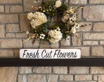 Rustic Fresh Cut Flowers sign, Farmhouse sign
