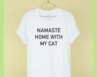 Namaste Home With My Cat Shirt Unisex Tee Womens Mens Short Sleeve Crew Neck Soft Combed Ringspun Cotton Shirt White Black Grey T Shirts