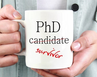 Phd Mugs, PhD Gift, Gift For PhD,PhD Gifts,Graduation Gift, PhD Graduation Gift, Funny PhD Mug,New Doctor Mug,PhD Student Gift,Doctorate Mug